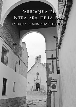 Separata incluida en el número 36 de la revista cultural Crónicas, dedicada a la Parroquia de Ntra. Sra. de la Paz.